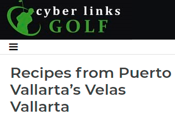 Recipes from Puerto Vallarta's Velas Vallarta