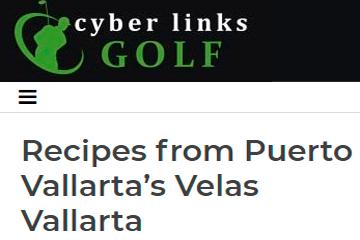 Recipes from Puerto Vallarta's Velas Vallarta