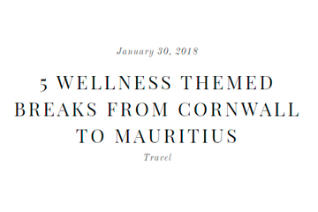 5 Wellness Themed Breaks From Cornwall To Mauritius